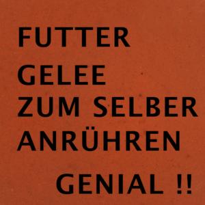Futtergelee (DIY)